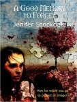 "Review of ""A Good Memory to Forget"" by Jenifer Stockdale"
