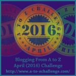 A to Z Blogging Challenge: Revealing the Theme