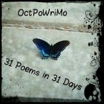 More OctPoWriMo Poems