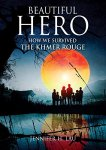 Escaping the Khmer Rouge: Review of Beautiful Hero by Jennifer H. Lau