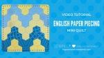Guest Post–Video tutorial: English paper piecing (EPP) mini quilt byTeresaDown