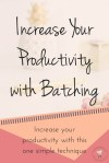 Guest Post: HOW TO INCREASE YOUR PRODUCTIVITY BY BATCHING by Dani Fairhurst