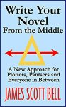 Review of Write Your Novel from the Middle by James Scott Bell
