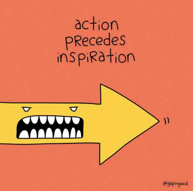 Action Precedes Inspiration