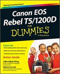 Review of Canon EOS Rebel T5/1200D for Dummies by Julia Adair King and RobertCorrell
