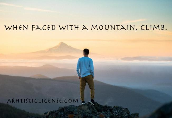 When faced with a mountain