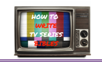 Guest Post: How to Write a TV Series Bible That Sells Your Pilot 'Off the Page' by Lucy V Hay