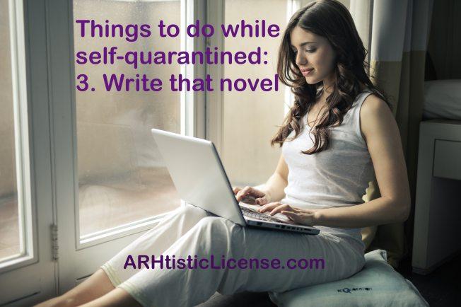 Self-quarantined: write novel