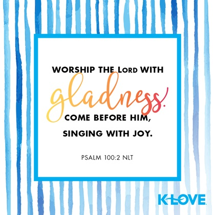 Scripture, singing, joy